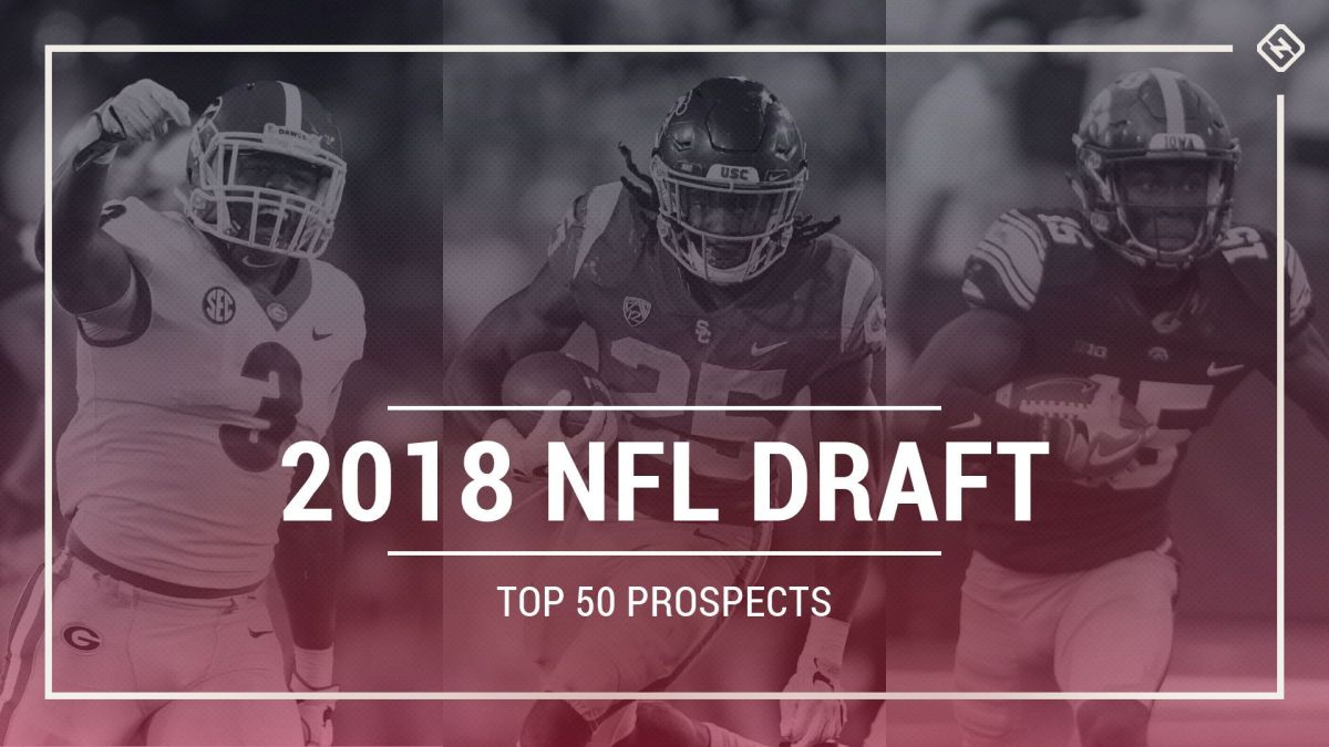 2018 NFL Draft Big Board: Top 50 Prospects Pre-Combine (w/ Gifs)